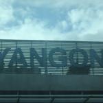 ヤンゴン到着でまずは